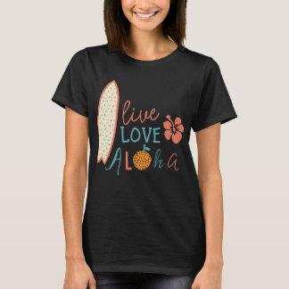 Live, love, aloha T-Shirt
