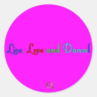 Live, Love and Dance Round Sticker