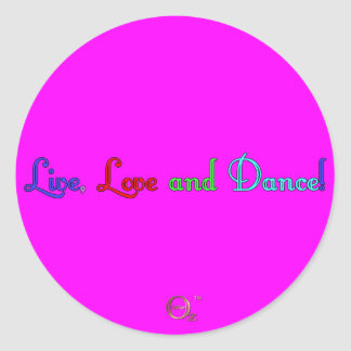 Live, Love and Dance Round Stickers