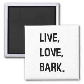 Live, Love, Bark Fridge Magnet