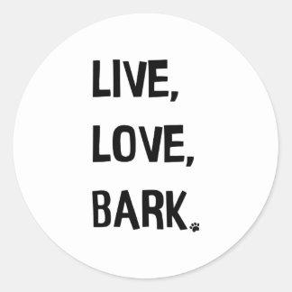 Live, Love, Bark Sticker