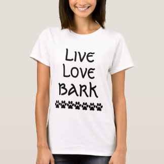 LIVE LOVE BARK T-Shirt