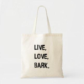 Live, Love, Bark Tote Bag
