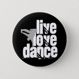 Live, Love, Dance 6 Cm Round Badge