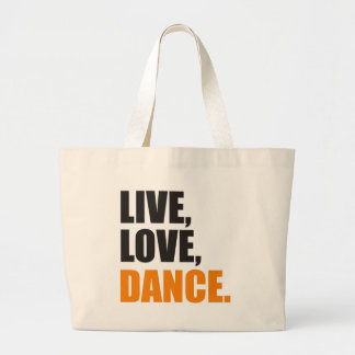 Live, Love, Dance Bag