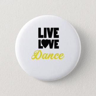 Live Love Dance Dancing Dancer Gift 6 Cm Round Badge