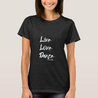 LIVE LOVE DANCE Modern Cool Typography T-Shirt