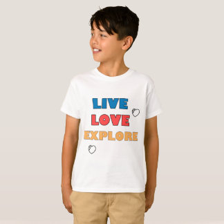 Live Love Explore T-Shirt