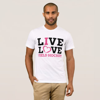 Live Love Field Hockey T-Shirt