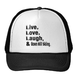 Live Love Laugh And Down Hill Skiing Cap