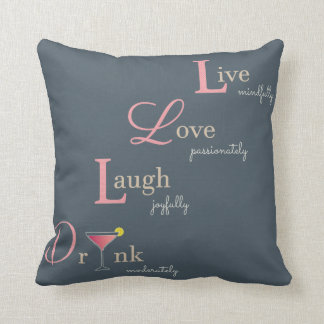 Live Love Laugh and Drink cocktail Cushion