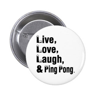 Live Love Laugh And Ping Pong 6 Cm Round Badge