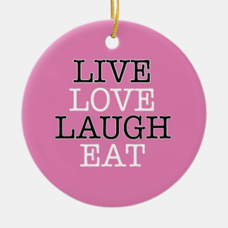 Live Love Laugh Eat Round Ceramic Decoration