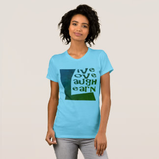 Live, Love, Laugh & Learn T-Shirt