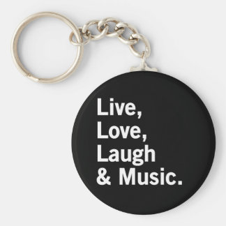 Live, Love, Laugh & Music. Basic Round Button Key Ring
