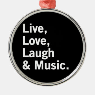 Live, Love, Laugh & Music. Metal Ornament