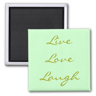 Live Love Laugh Square Magnet