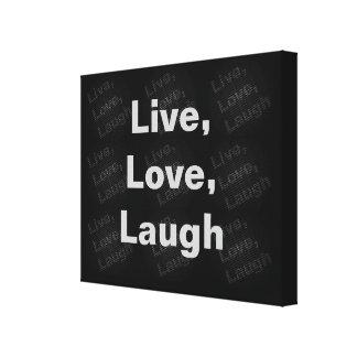 Live, Love, Laugh Stretched Canvas Prints