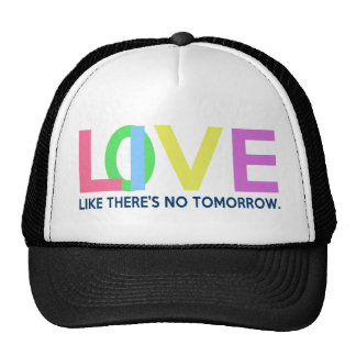 Live Love like there is no tomorrow Cap