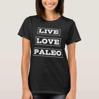 Live Love Paleo Dieting T-Shirt