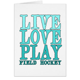 Live, Love, Play - Field Hockey Card