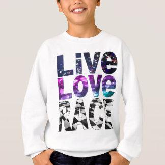 live love race sweatshirt
