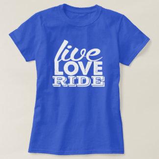 Live Love Ride Shirt