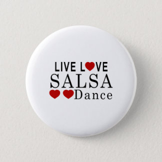 LIVE LOVE SALSA DANCE 6 CM ROUND BADGE