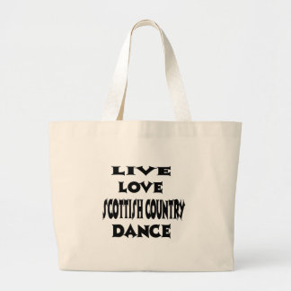 Live Love Scottish Country Dancing Tote Bag