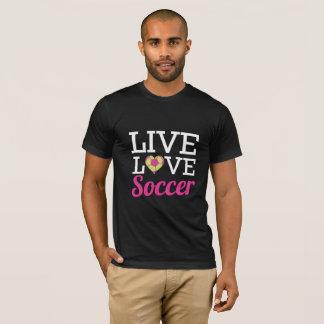 Live Love Soccer T-Shirt