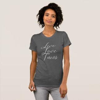 Live Love Tacos T-Shirt