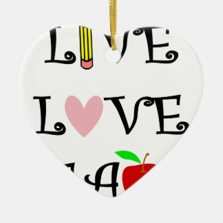 live love teach3 ceramic ornament