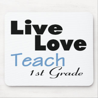 Live Love Teach 1st Grade (blue) Mouse Pad