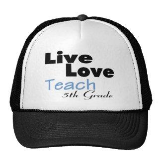 Live Love Teach 5th Grade (blue) Cap