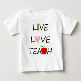 live love teach baby T-Shirt