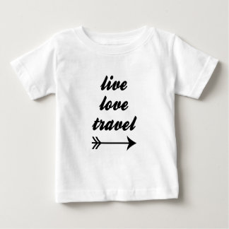 Live Love Travel Baby T-Shirt