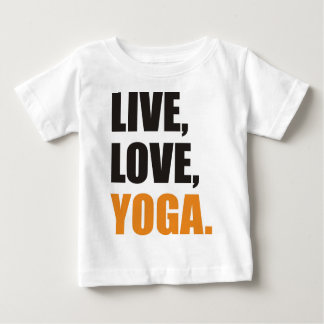 Live, Love, Yoga Baby T-Shirt