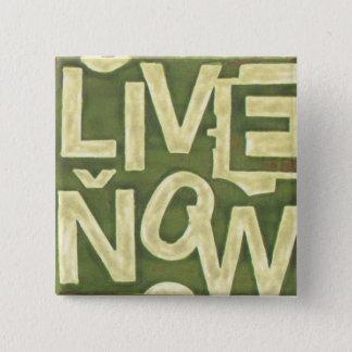 Live Now 15 Cm Square Badge