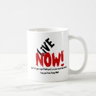 LIVE NOW! Motivational Mug