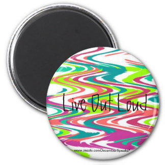 Live out loud magnet