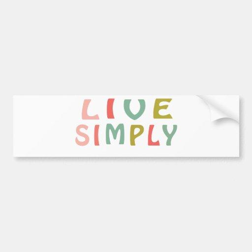 Live Simply- Unique Designs Bumper Stickers