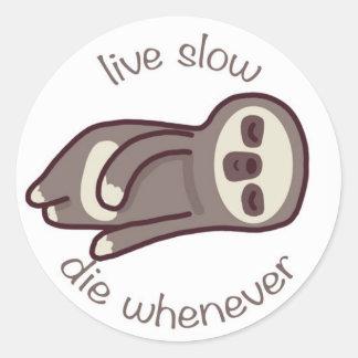 live slow die whenever classic round sticker