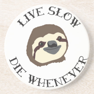 LIVE SLOW DIE WHENEVER COASTER