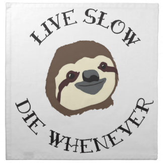 LIVE SLOW DIE WHENEVER NAPKIN