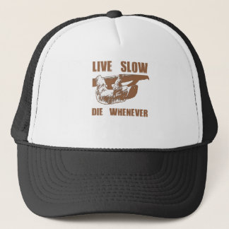 Live Slow Die Whenever Trucker Hat