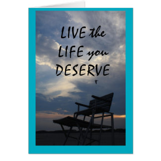 live the life u deserve note card