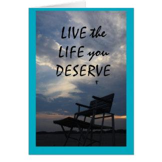 live the life u deserve note card