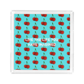 Live the life you have imagined acrylic tray