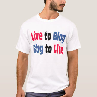 Live to Blog T-Shirt