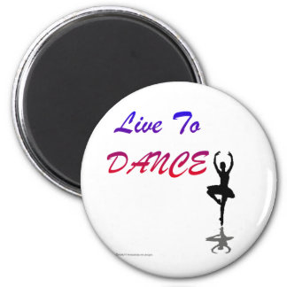 Live To Dance (For Light Colored Products) 6 Cm Round Magnet